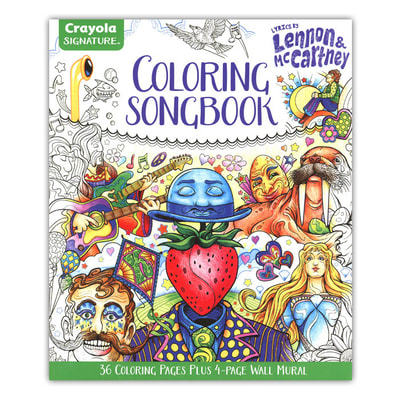 Crayola Signature Coloring Songbook: Lyrics by Lennon & McCartney Featuring Artwork by Joe Lacey.