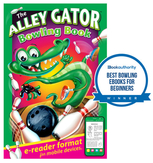 THE ALLEY GATOR BOWLING BOOK for kids and beginners by Joe Lacey on Amazon KINDLE is the Bookauthority Best eBooks for Beginners winner.